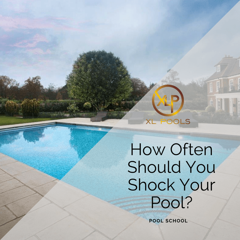 How Often Should You Shock Your Swimming Pool Swimming Pool Covers Heating Swimming Pool