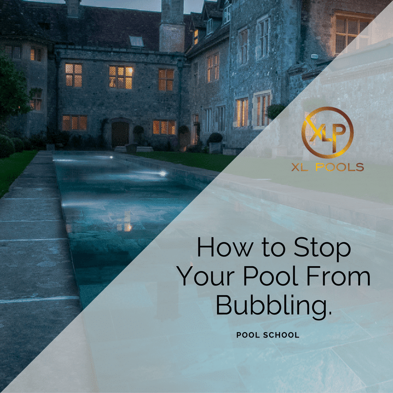How To Stop Your Pool From Bubbling Swimming Pool